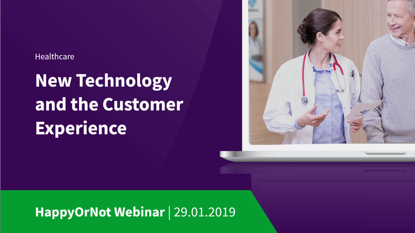 happyornot webinar, new technology and the customer experience, patient experience, increase patient satisfaction
