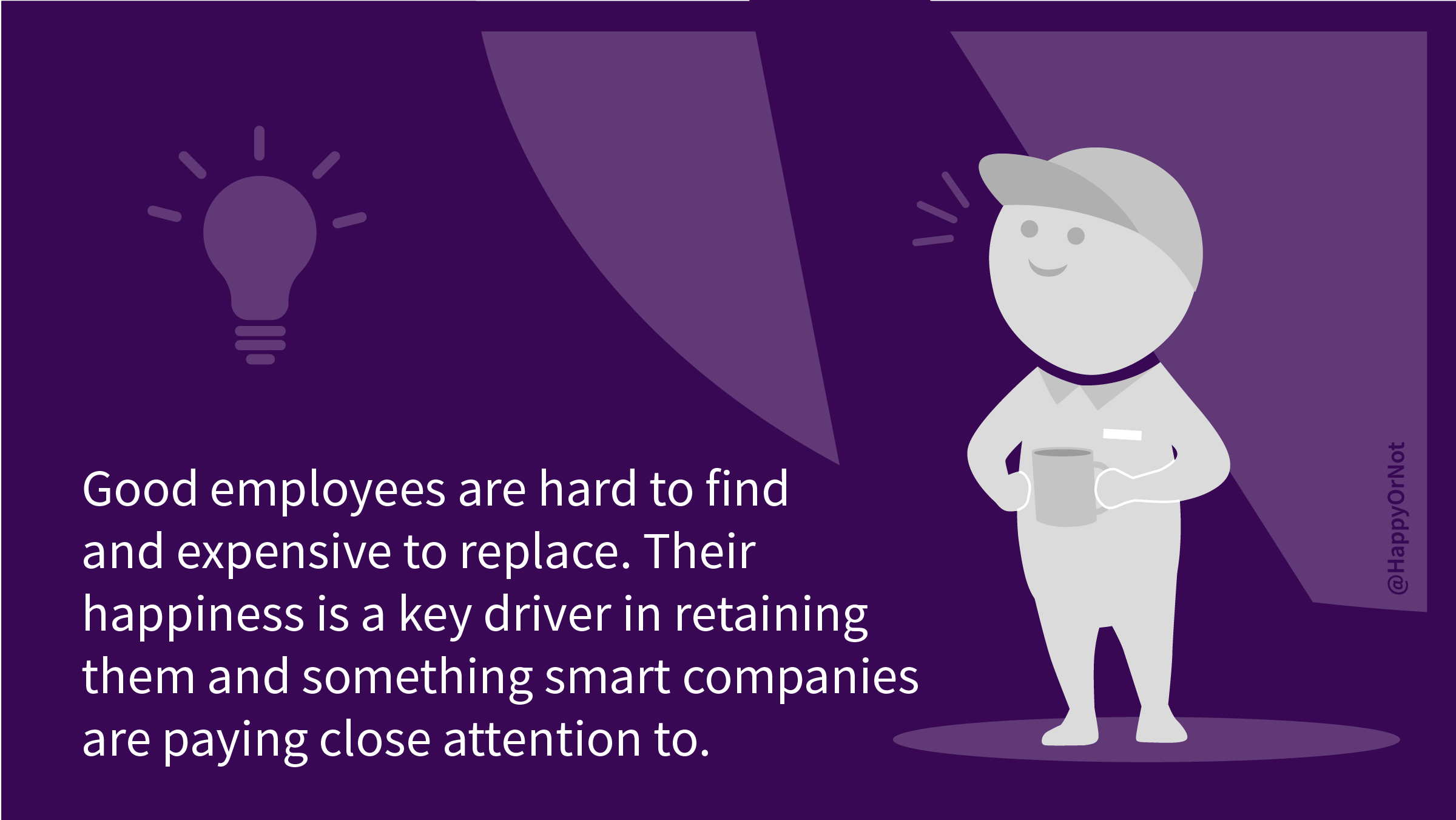 HappyOrNot CX360 Leader Insights: Part 3: Good employees are hard to find and expensive to replace. Their happiness is a key driver in retaining them and something smart companies are paying close attention to.