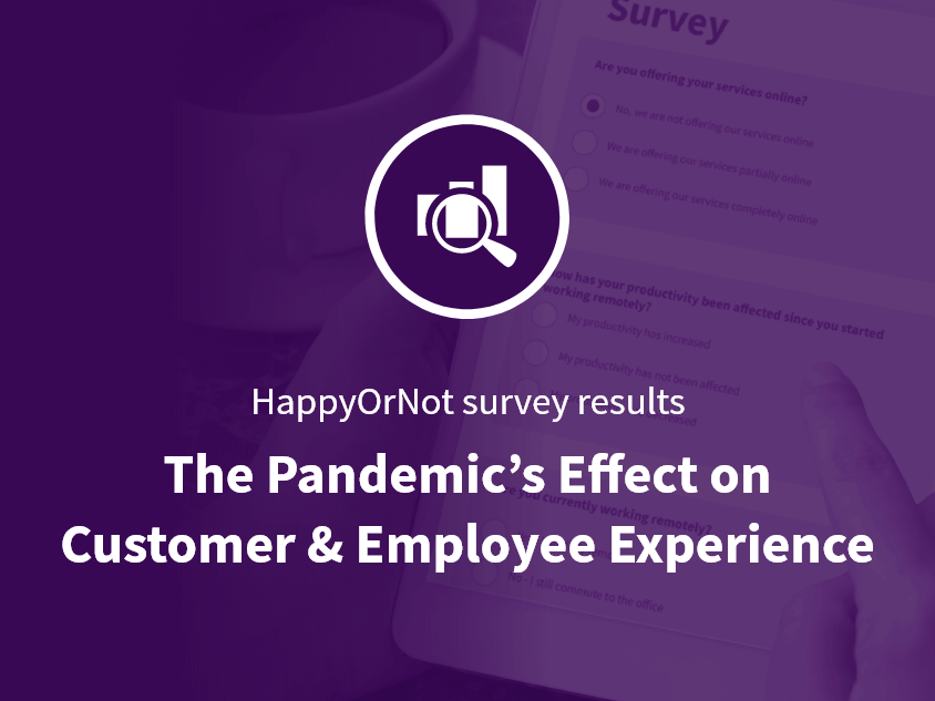 The pandemic's effect on customer experience and employee experience survey report